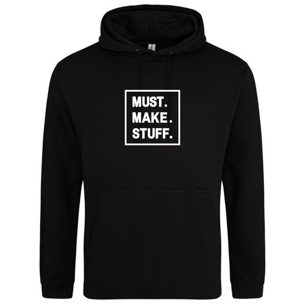 Makers Must Make Stuff Hoodie Black White