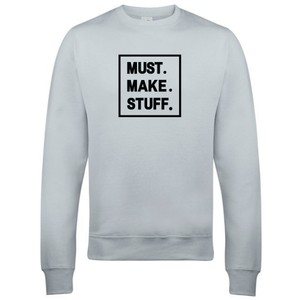 Makers Must Make Stuff Crew Sweatshirt Grey Black