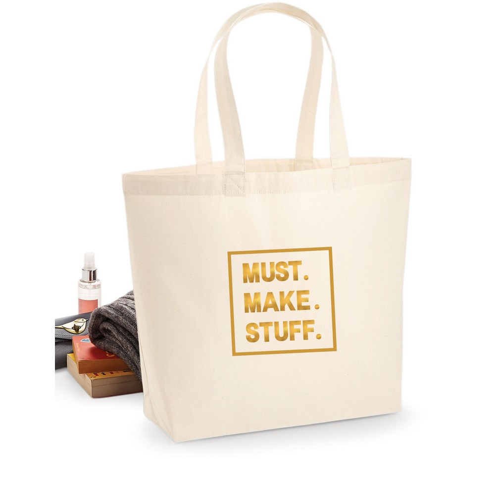 Makers Must Make Stuff Tote Bag Gold