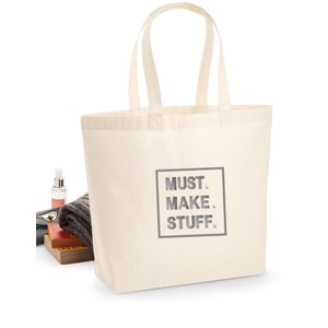 Makers Must Make Stuff Tote Bag