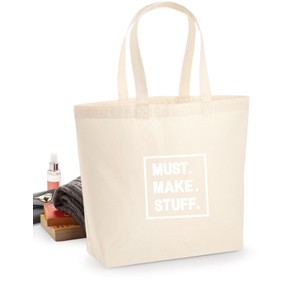 Makers Must Make Stuff Tote Bag White
