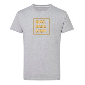 Makers Must Make Stuff T-Shirt Grey Gold