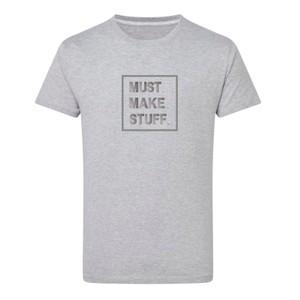 Makers Must Make Stuff T-Shirt Grey Silver