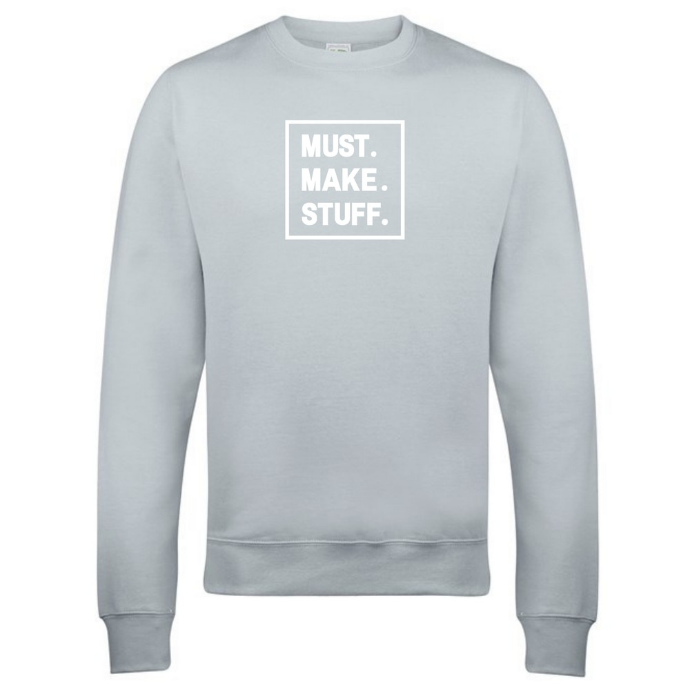 Makers Must Make Stuff Crew Sweatshirt Grey White