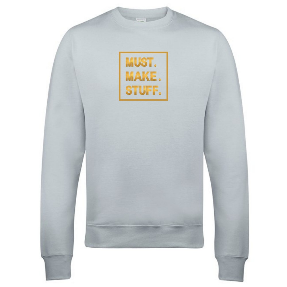 Makers Must Make Stuff Crew Sweatshirt Grey Gold